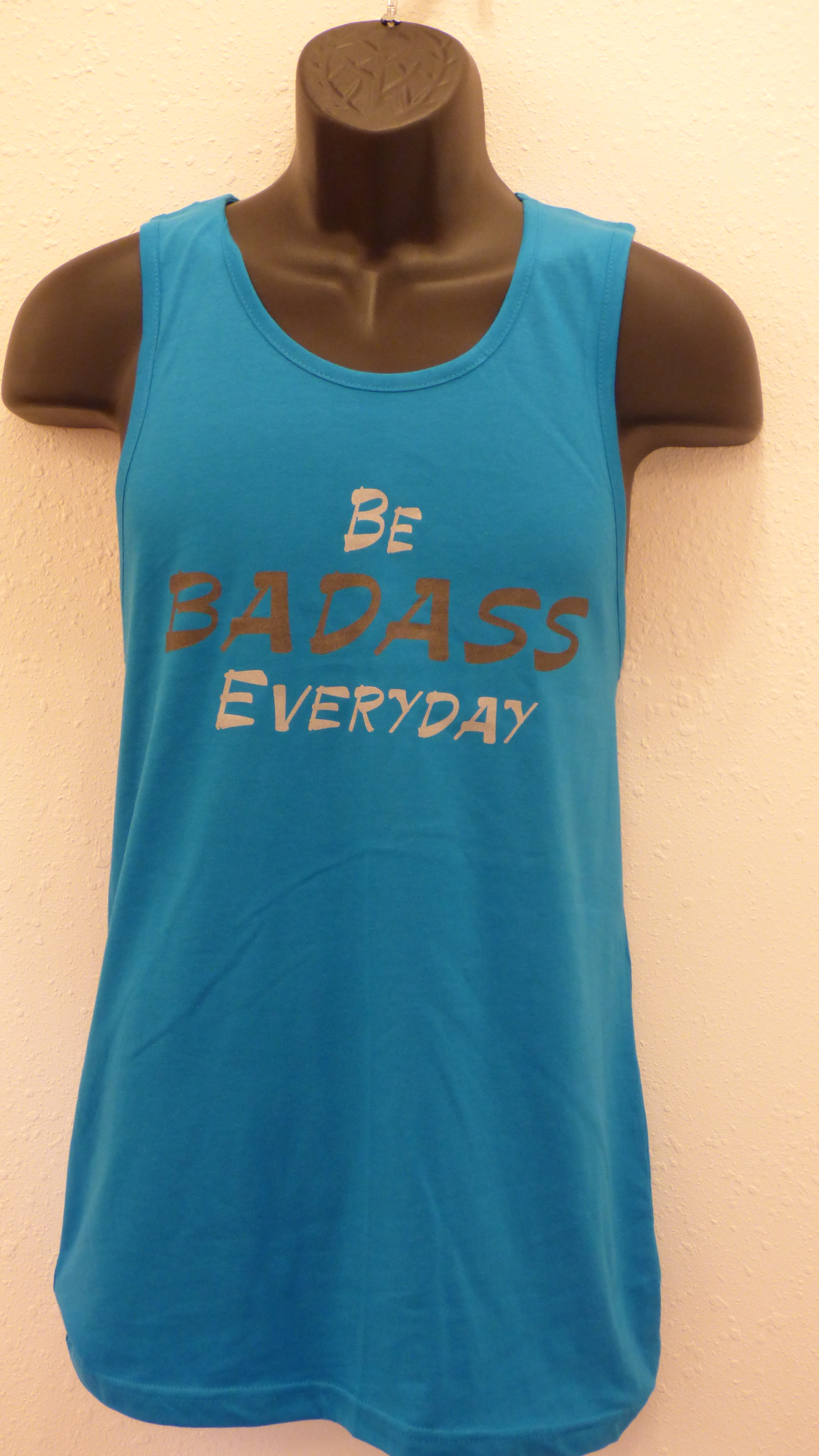 """Men s """"Be Badass Everyday"""" T shirts Tanks V Necks and Muscle"""