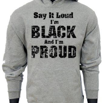 Say it LOUD-GraySweatshirt-man2