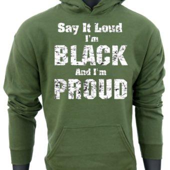 Say it LOUD-GreenSweatshirt-man