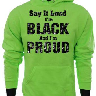 Say it LOUD-NeonGreenSweatshirt-man2